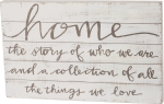 Home The Story Of Who We Are Decorative Slat Wood Box Sign Wall Décor 24x15 from Primitives by Kathy