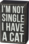 I'm Not Single I Have A Cat Decorative Wooden Box Sign from Primitives by Kathy