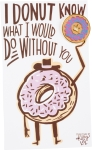 I Donut Know What I Would Do Without You Enamel Pin With Greeting Card from Primitives by Kathy