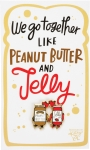 We Go Together Like PB & Jelly Enamel Pin With Greeting Card from Primitives by Kathy