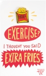 Exercise I Thought You Said Extra Fries Enamel Pin With Greeting Card from Primitives by Kathy