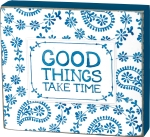 Good Things Take Time Decorative Wooden Block Sign from Primitives by Kathy
