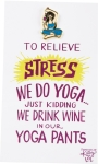 We Drink Wine In Our Yoga Pants Enamel Pin With Greeting Card from Primitives by Kathy