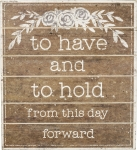 To Have And To Hold From This Day Forward Slat Wood Box Sign from Primitives by Kathy