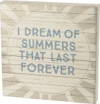 Sun Design I Dream Of Summers That Last Forever Decorative Wooden Box Sign 12x12 from Primitives by Kathy