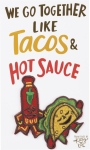 We Go Together Like Tacos & Hot Sauce Nylon Threaded Patch from Primitives by Kathy
