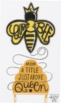 Queen Bee Mom A Title Just Above Queen Bee Nylon Threaded Patch from Primitives by Kathy