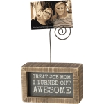 Great Job Mom I Turned Out Awesome Decorative Inset Wooden Box Sign With Photo Holder from Primitives by Kathy