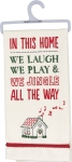 In This Home We Jingle All The Way Cotton Dish Towel 18x26 from Primitives by Kathy
