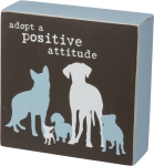 Dog Lover Adopt A Positive Attitude Decorative Wooden Box Sign 5x5 from Primitives by Kathy