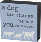 A Dog Can Change Way You See World Decorative Wooden Box Sign 5x5 from Primitives by Kathy