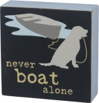 Dog Lover Never Boat Alone Decorative Wooden Box Sign 5x5 from Primitives by Kathy