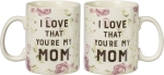 I Love That You're My Mom Stoneware Coffee Mug 20 Ounce from Primitives by Kathy