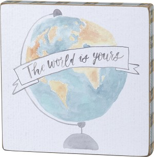 The World Is Yours Watercolor Decorative Wooden Box Sign from Primitives by Kathy