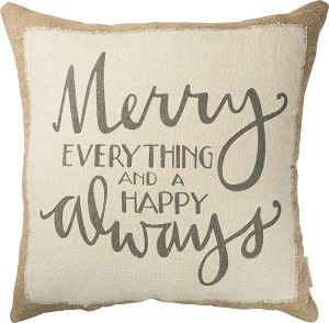 Merry Everything And Happy Always Cotton & Jute Throw Pillow 20x20 from Primitives by Kathy
