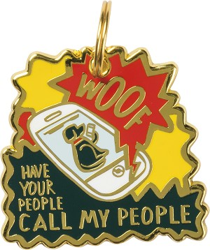 Have Your People Call My People Hard Enamel Dog Collar Pet Charm from Primitives by Kathy