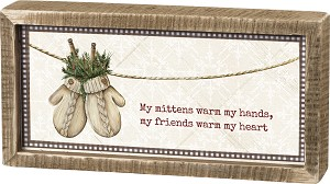 My Mittens Warm My Hands My Friends Warm My Heart Decorative Wooden Box Sign 10x5 from Primitives by Kathy