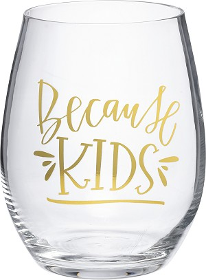 Because Kids Stemless Wine Glass 15 Oz from Primitives by Kathy