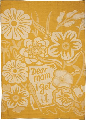 Dear Mom I Get It Cotton Dish Towel 20x28 from Primitives by Kathy