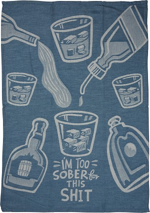 I'm Too Sober For This Shit Cotton Dish Towel 20x28 from Primitives by Kathy