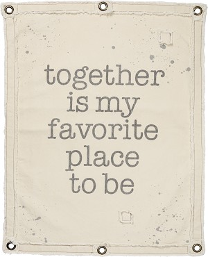 Together Is My Favorite Place To Be Hanging Wall Banner 30x24  from Primitives by Kathy