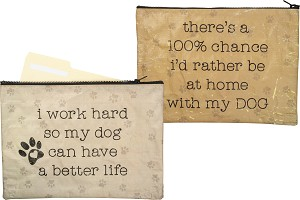 I Work Hard So My Dog Can Have A Better Life Zipper Folder from Primitives by Kathy