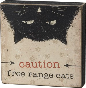 Caution Free Range Cats Decorative Wooden Box Sign 4x4 from Primitives by Kathy