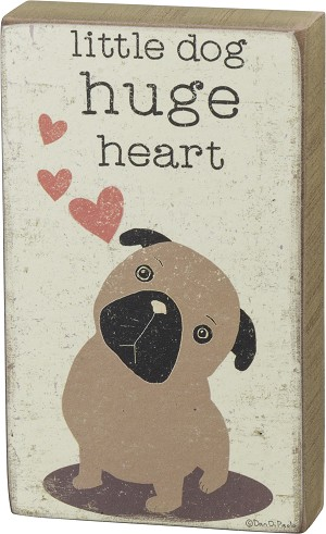 Dog Lover Little Dog Huge Heart Decorative Wooden Block Sign 5x3 from Primitives by Kathy
