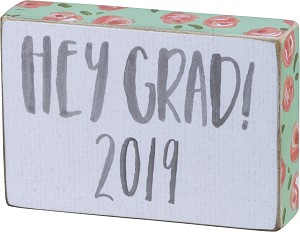 Hey Grad 2019 Decorative Wooden Block Sign from Primitives by Kathy