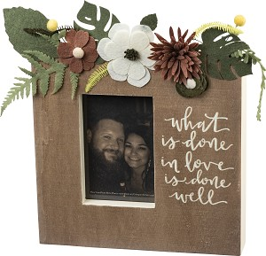What Is Done In Love Is Done Well Wooden Photo Picture Frame (Holds 4x6 Photo) from Primitives by Kathy