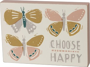 Butterfly Choose Happy Decorative Wooden Box Sign 7x5 from Primitives by Kathy