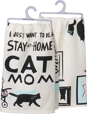 I Just Want To Be A Stay-At-Home Cat Mom Cotton Dish Towel 28x28 from Primitives by Kathy