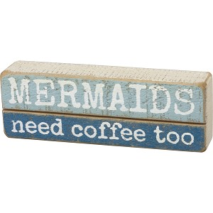 Mermaids Need Coffee Too Decorative Slat Wood Box Sign 5x1.75 from Primitives by Kathy
