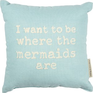 I Want To Be Where The Mermaids Are Decorative Cotton Throw Pillow 10x10 from Primitives by Kathy