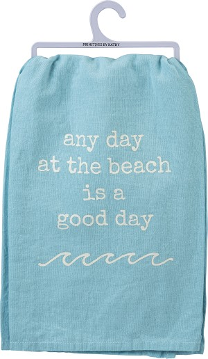 Any Day At The Beach Is A Good Day Cotton Dish Towel 28x28 from Primitives by Kathy