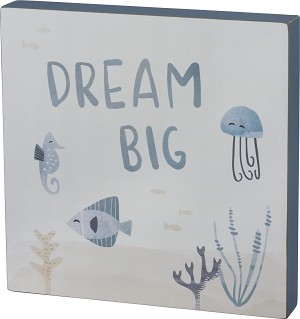 Ocean Themed Dream Big Decorative Wooden Box Sign 12x12 Studios from Primitives by Kathy