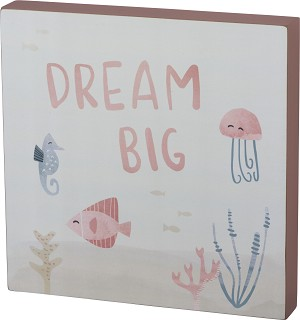 Dream Big Decorative Wooden Box Sign 12x12 from Primitives by Kathy