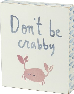 Don't Be Crabby Decorative Wooden Box Sign 5x6 from Primitives by Kathy