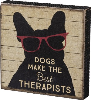 Dogs Make The Best Therapists Decorative Wooden Box Sign 5x5 from Primitives by Kathy
