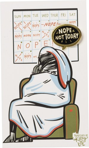Nope Not Today Enamel Pin With Greeting Card from Primitives by Kathy