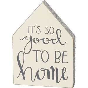 House Shaped It's So Good To Be Home Decorative Wooden Sign 5x7 from Primitives by Kathy