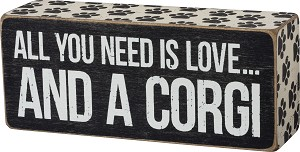 All You Need Is Love And A Corgi Decorative Wooden Box Sign from Primitives by Kathy