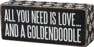 All You Need Is Love And A Goldendoodle Decorative Wooden Box Sign from Primitives by Kathy