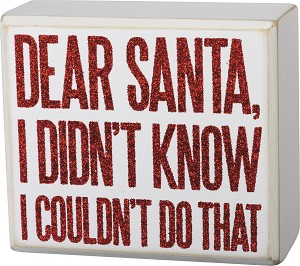 Dear Santa I Didn't Know I Couldn't Do That Decorative Wooden Box Sign 4x3.5 Inch from Primitives by Kathy
