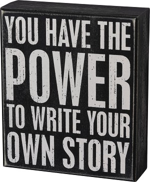 You Have The Power To Write Your Own Story Wooden Box Sign from Primitives by Kathy