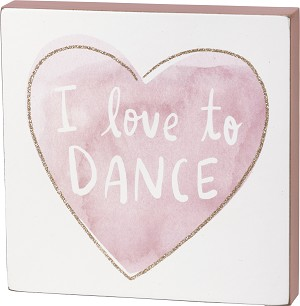 Watercolor Heart I Love To Dance Decorative Wooden Block Sign 6x6 from Primitives by Kathy