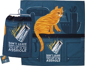 Don't Leave Drinks Unattended The Cat Is An A$$hole Cotton Dish Towel 28x28 from Primitives by Kathy