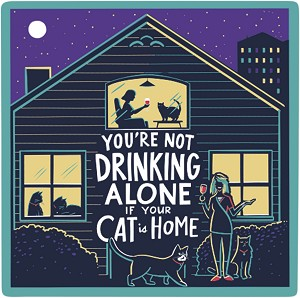 Set of 4 You're Not Drinking Alone If Your Cat Is Home Ceramic Drink Coasters from Primitives by Kathy
