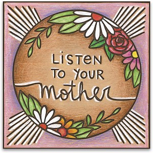 Floral Design Listen To Your Mother Decorative Refrigerator Magnet from Primitives by Kathy