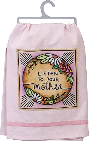 Woodburn Art Design Listen To Your Mother Cotton & Velvet Dish Towel 28x28 from Primitives by Kathy